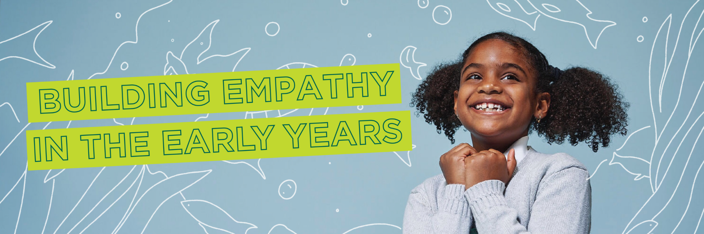 Building Empathy in the Early Years
