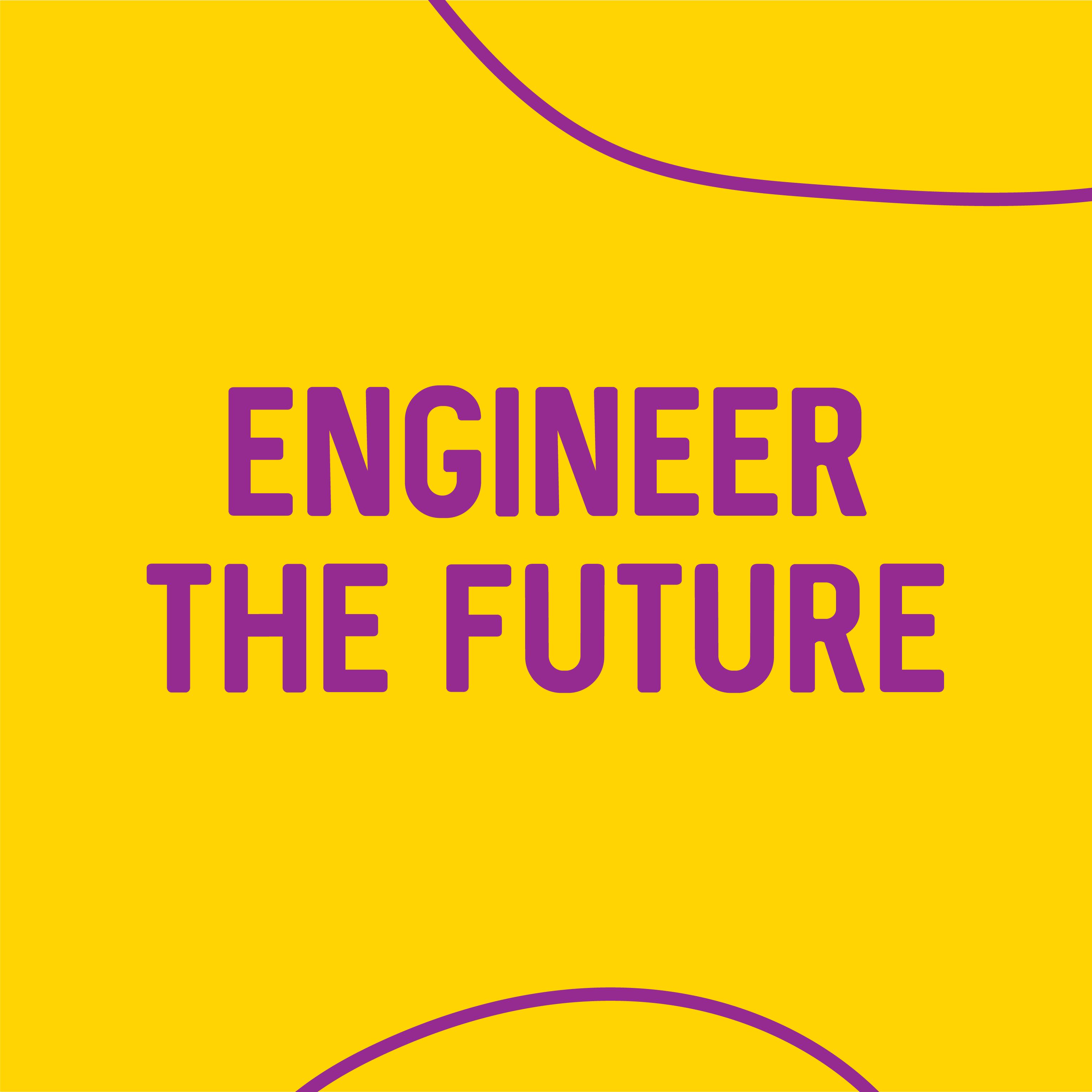 Engineer the Future