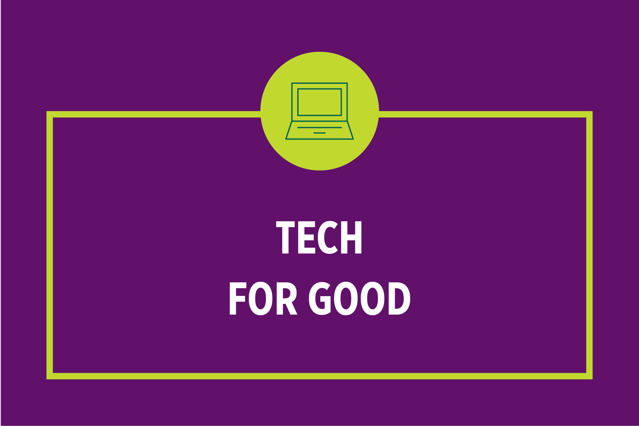 Tech for Good: Encouraging Responsible Use in the Digital Age