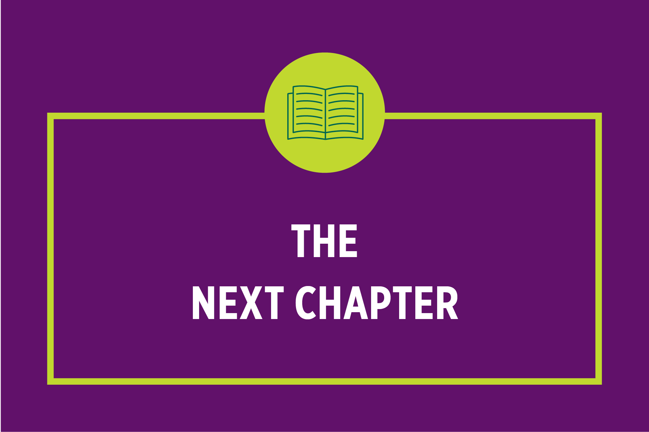 The Next Chapter: Cultivating a Sense of Purpose